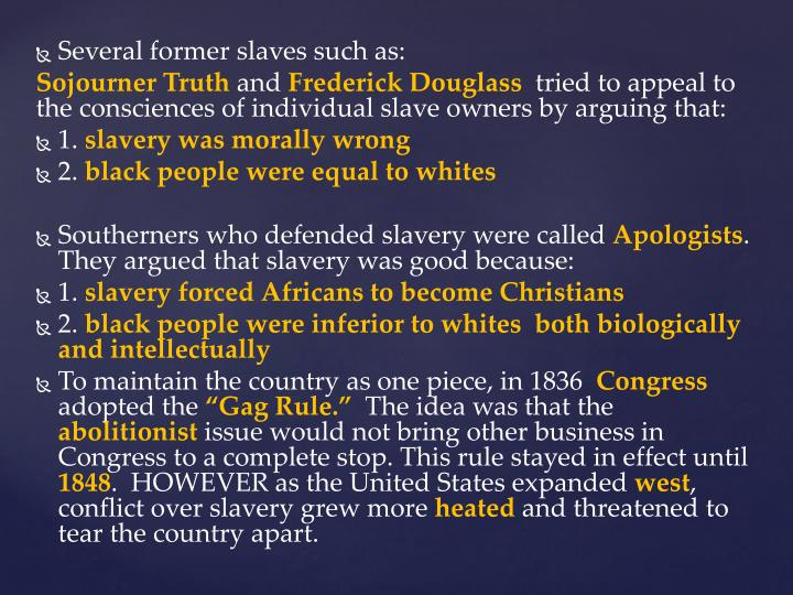 Several former slaves such as:
