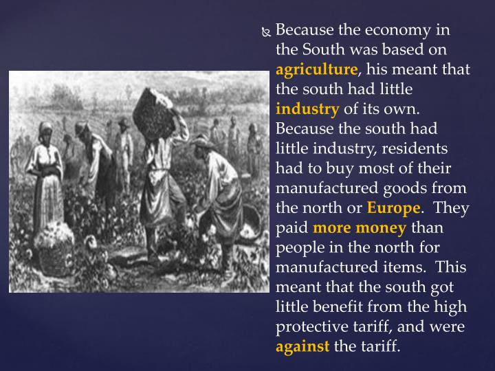 Because the economy in the South was based