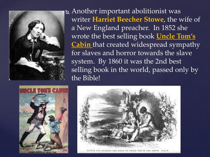Another important abolitionist was