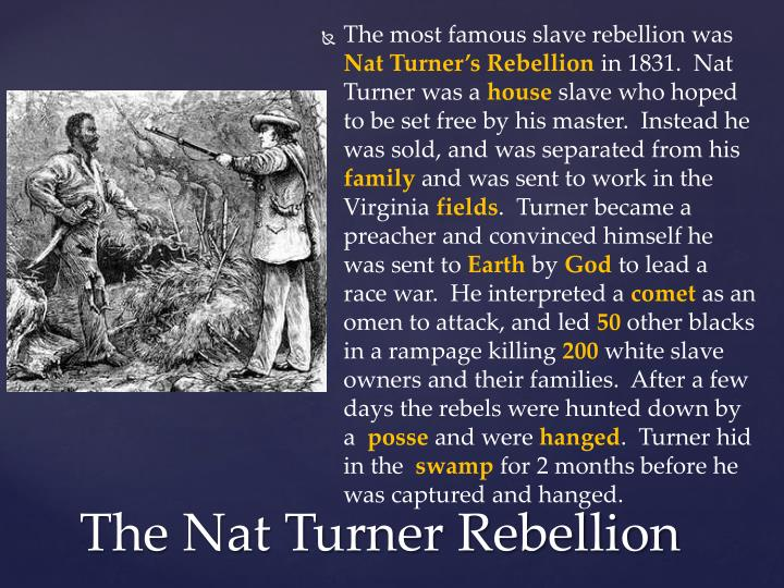 The most famous slave rebellion was