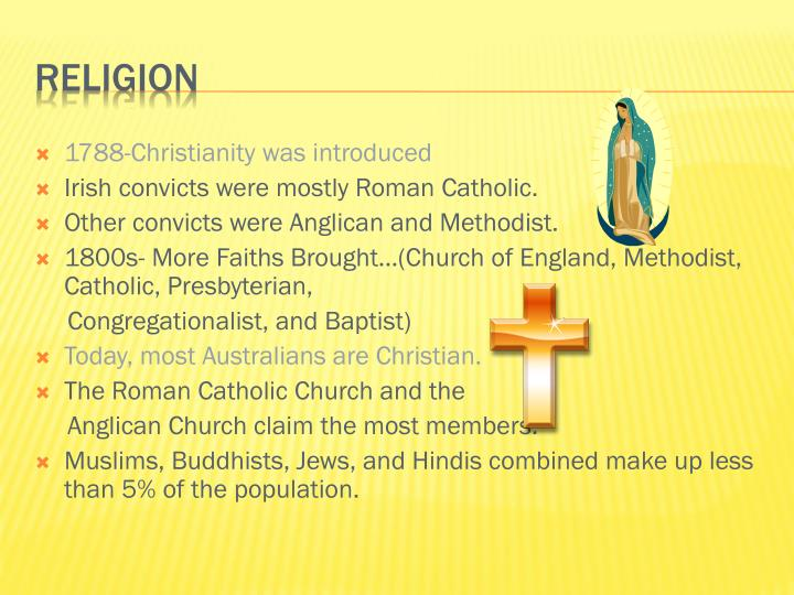 1788-Christianity was introduced