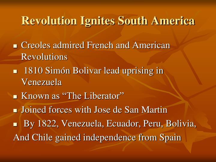 Revolution Ignites South America