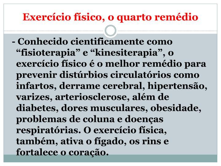 Exercício físico, o quarto remédio