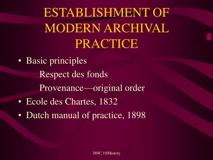 ESTABLISHMENT OF MODERN ARCHIVAL PRACTICE