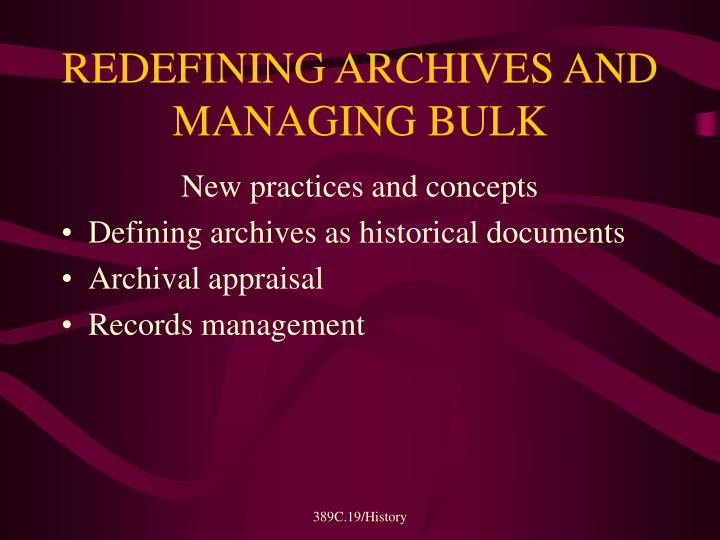 REDEFINING ARCHIVES AND MANAGING BULK
