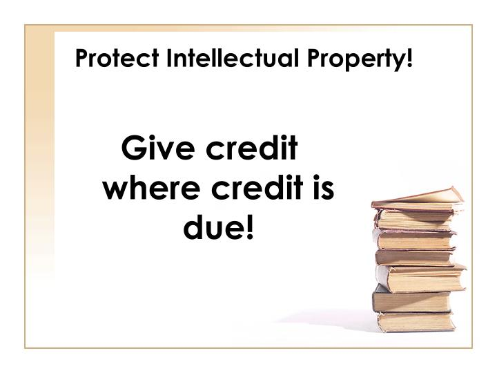 Protect Intellectual Property!