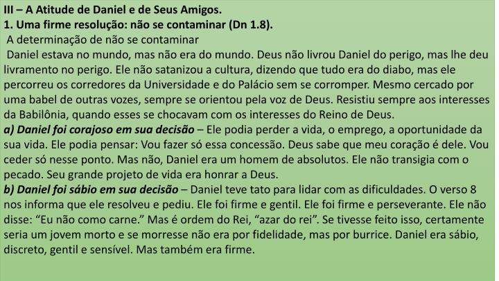 III – A Atitude de Daniel e de Seus Amigos.