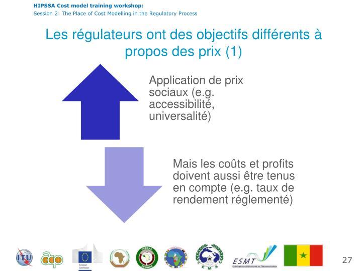 Les régulateurs ont des objectifs différents