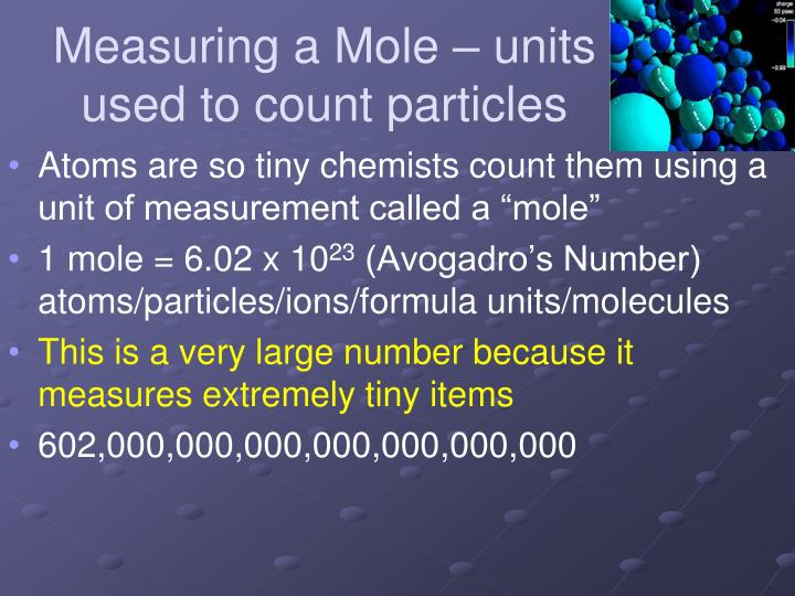 Measuring a Mole – units used to count particles