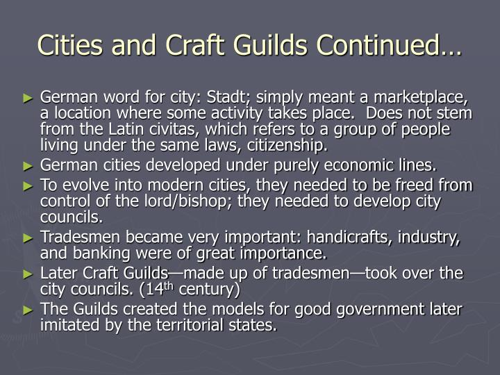 Cities and Craft Guilds Continued…