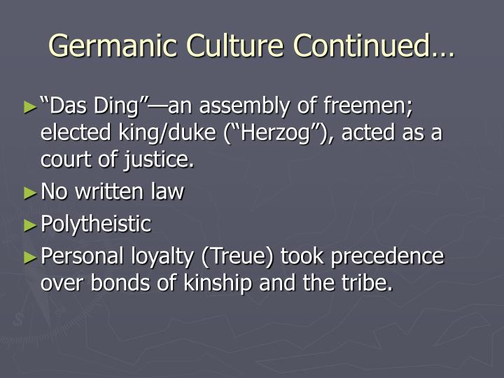 Germanic Culture Continued…