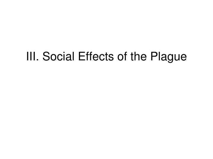 III. Social Effects of the Plague