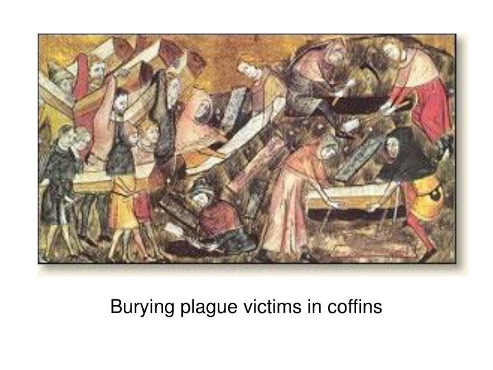 Burying plague victims in coffins
