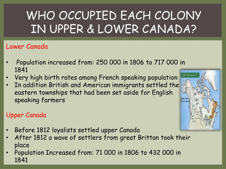WHO OCCUPIED EACH COLONY IN UPPER & LOWER CANADA?