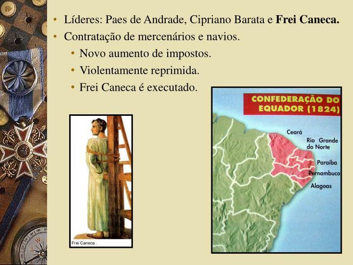 Líderes: Paes de Andrade, Cipriano Barata e