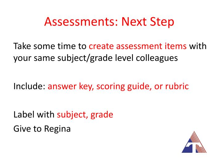 Assessments: Next Step