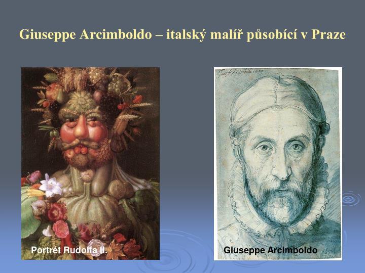 Giuseppe Arcimboldo – italský malíř působící v Praze