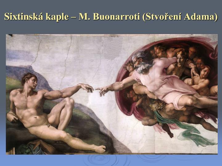Sixtinská kaple – M. Buonarroti (Stvoření Adama)