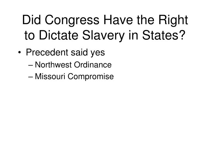 Did Congress Have the Right to Dictate Slavery in States?