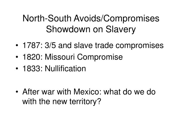 North-South Avoids/Compromises Showdown on Slavery