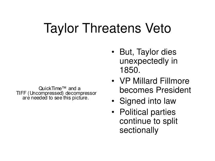 Taylor Threatens Veto