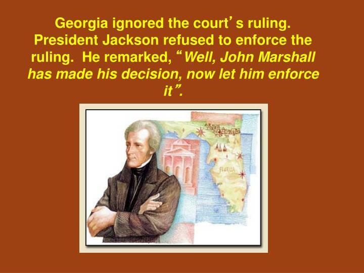 Georgia ignored the court