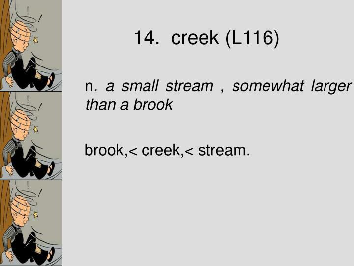 14.  creek (L116)