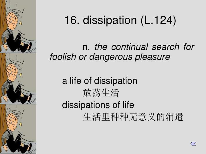 16. dissipation (L.124)