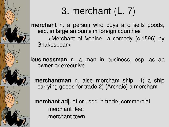 3. merchant (L. 7)