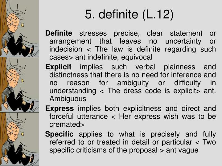 5. definite (L.12)