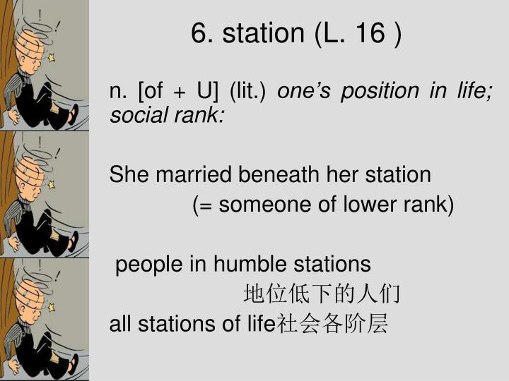 6. station (L. 16 )