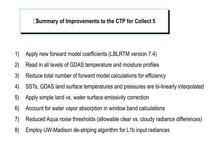 Summary of Improvements to the CTP for Collect 5