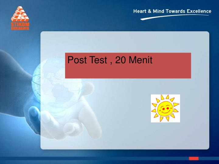 Post Test , 20 Menit