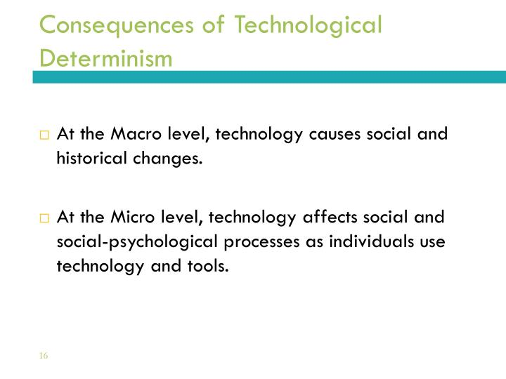 Consequences of Technological Determinism