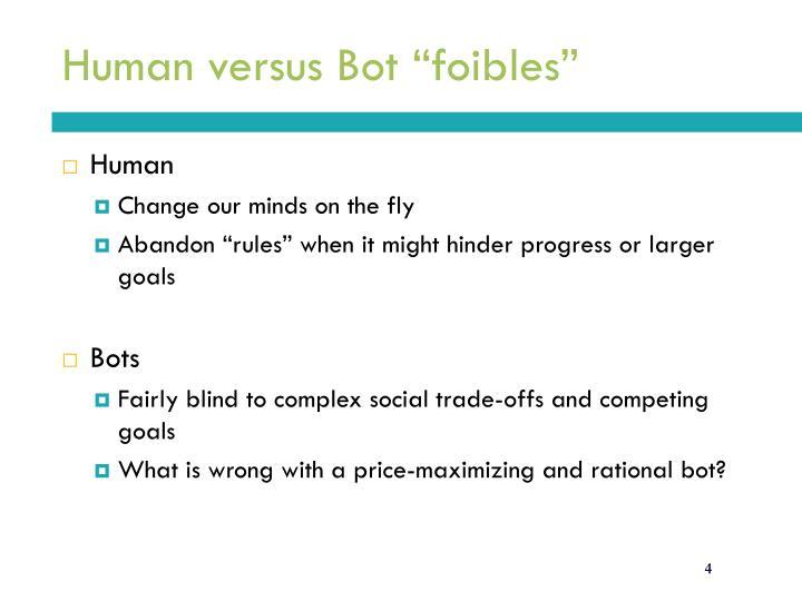 """Human versus Bot """"foibles"""""""
