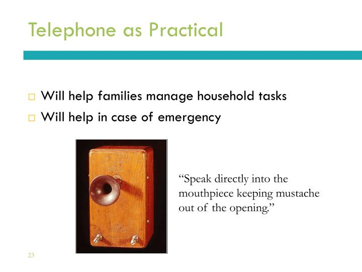Telephone as Practical