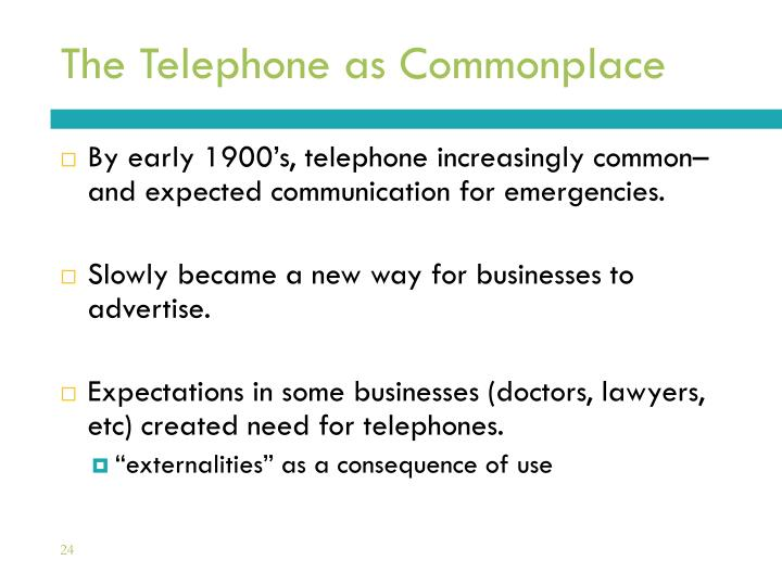 The Telephone as Commonplace