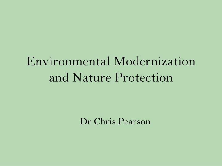 Environmental modernization and nature protection