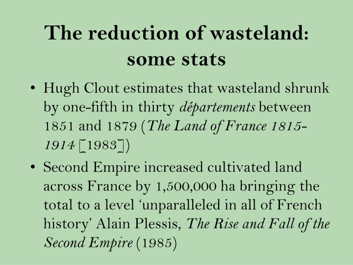 The reduction of wasteland: some stats
