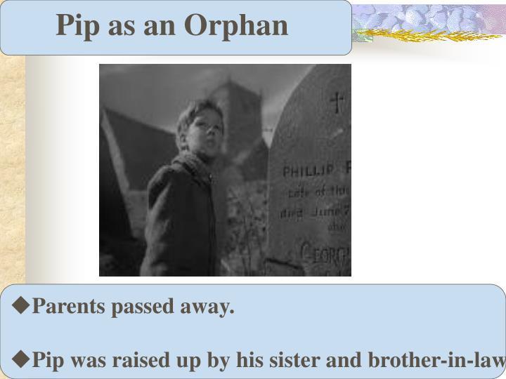 Pip as an Orphan