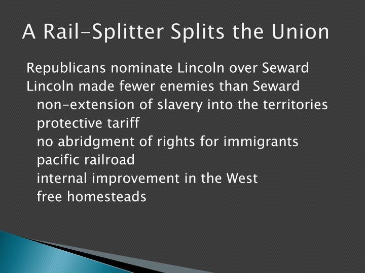 A Rail-Splitter Splits the Union
