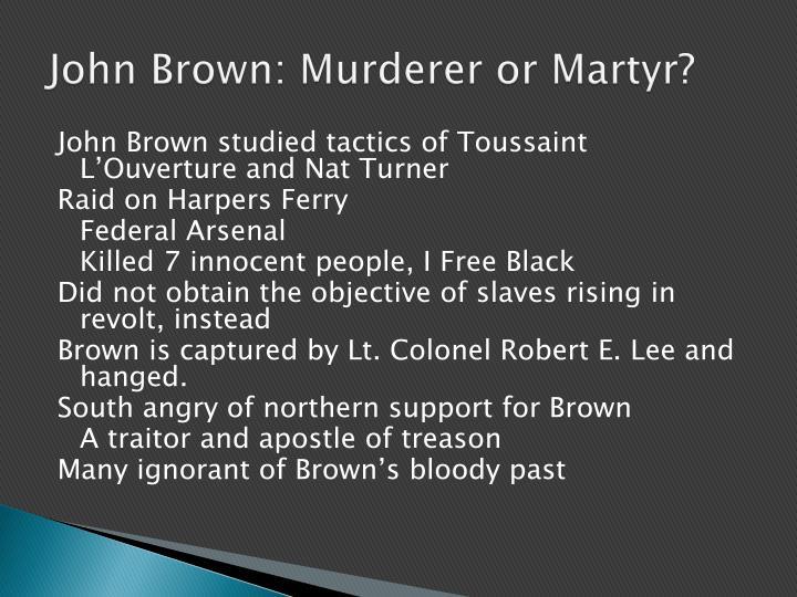 John Brown: Murderer or Martyr?