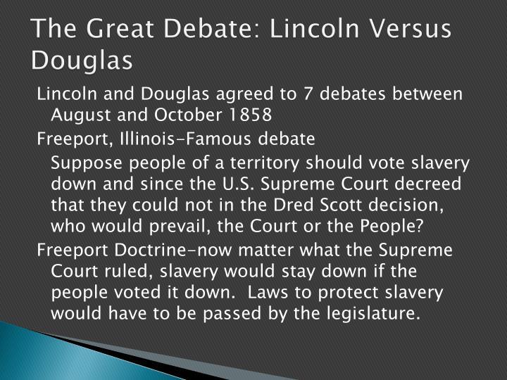 The Great Debate: Lincoln Versus Douglas