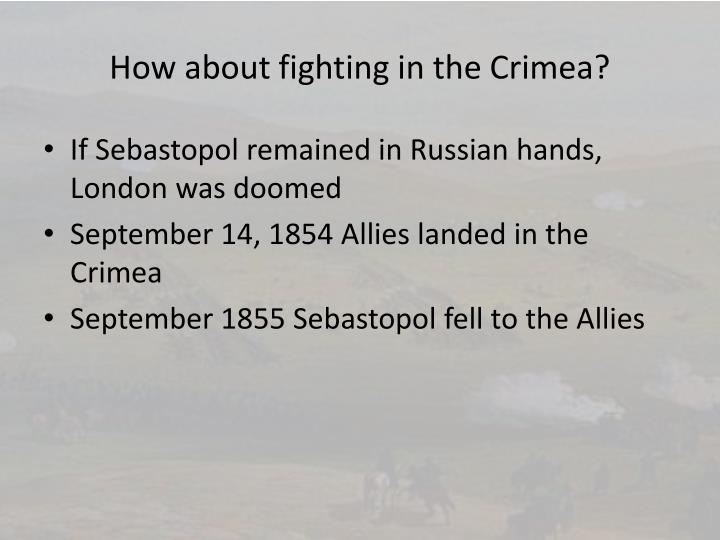 How about fighting in the Crimea?