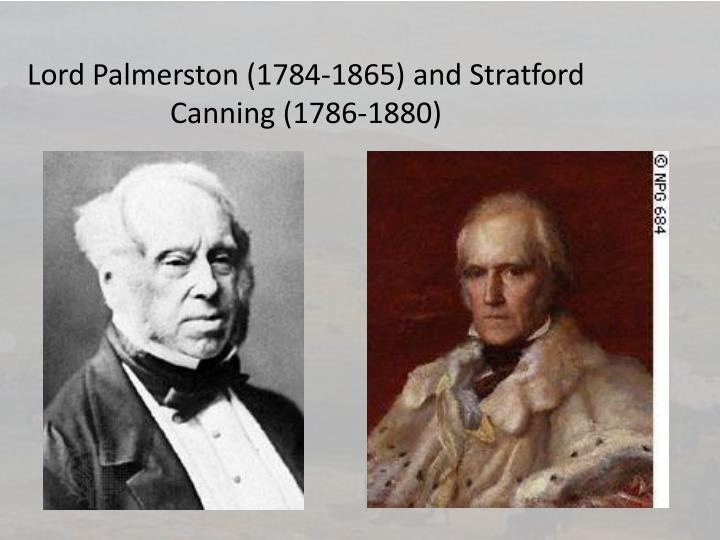 Lord palmerston 1784 1865 and stratford canning 1786 1880