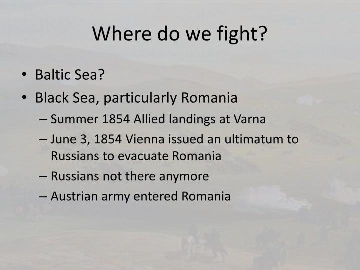 Where do we fight?