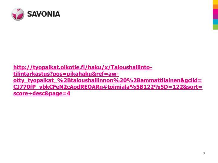 http://tyopaikat.oikotie.fi/haku/x/Taloushallinto-tilintarkastus?pos=pikahaku&ref=aw-otty_tyopaikat_%