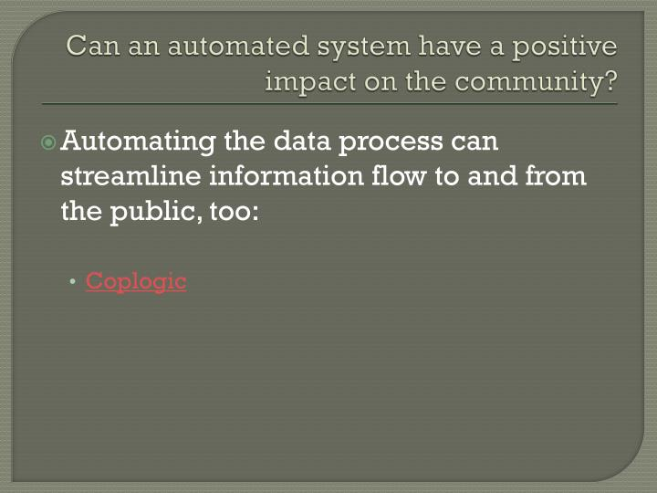 Can an automated system have a positive impact on the community?