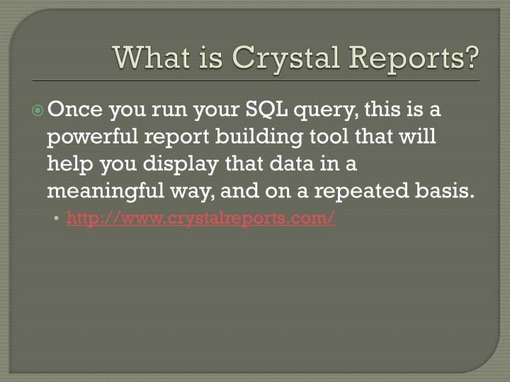 What is Crystal Reports?