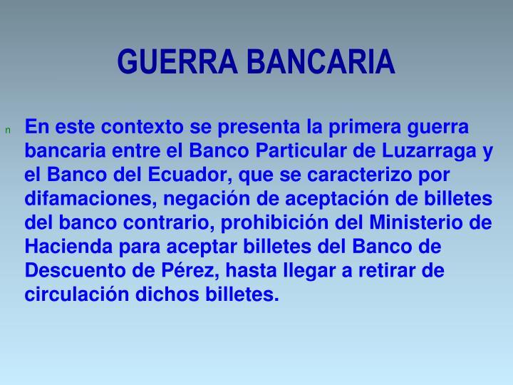 GUERRA BANCARIA